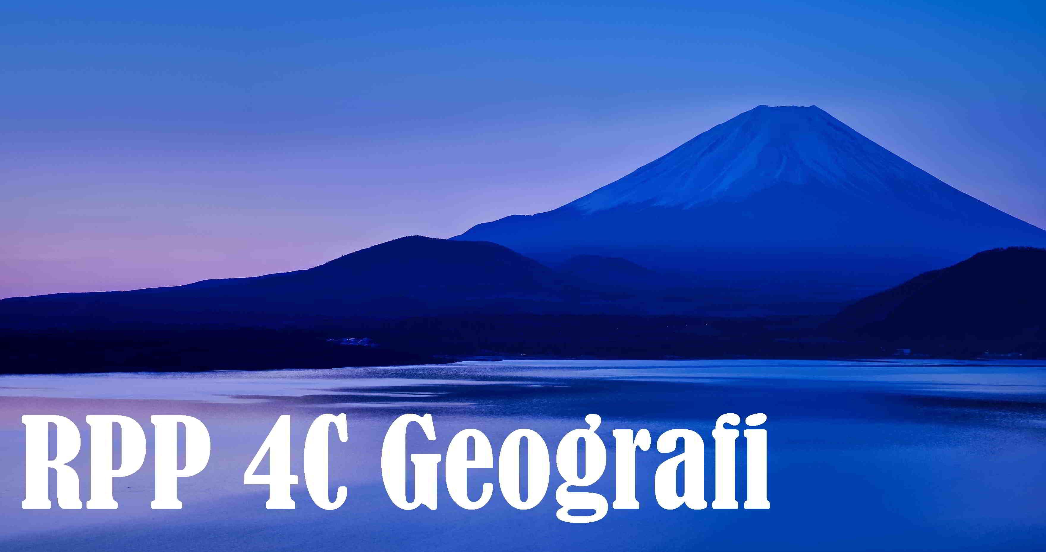 Download RPP 4C Geografi Kelas XI Lengkap Revisi | Perangkat Pembelajaran