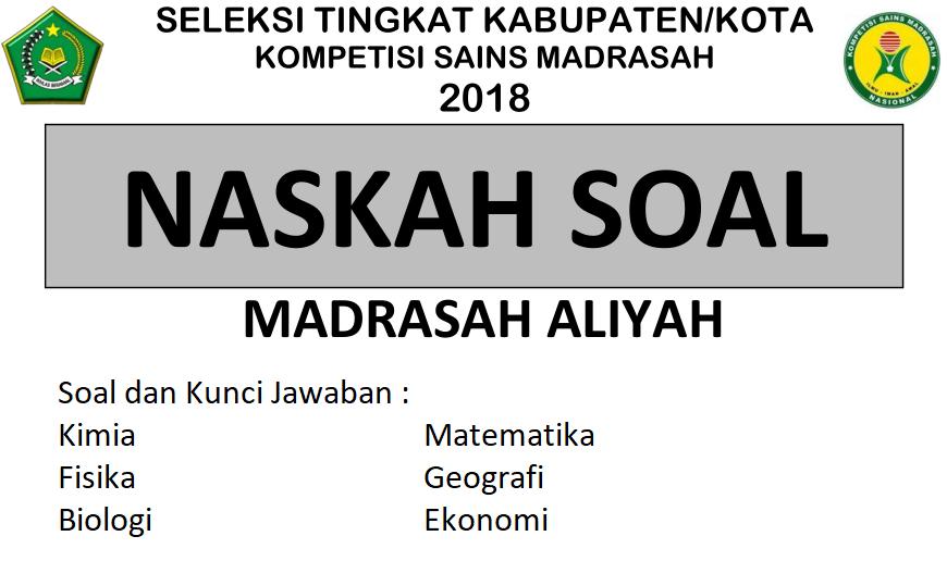 Soal dan Kunci Jawaban KSM 2018 | Kompetisi Sains Madrasah Tingkat Kabupaten Kota