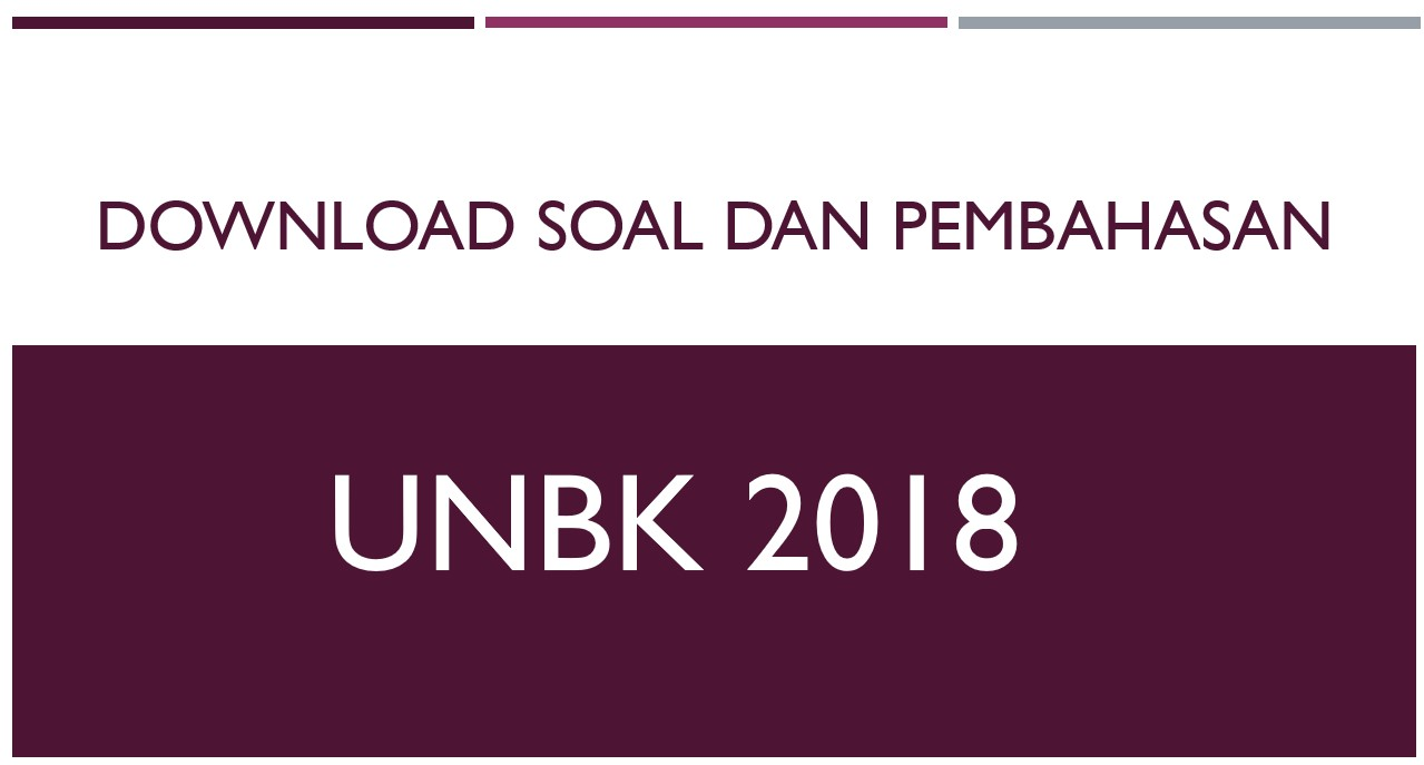 Download Soal UNBK 2018