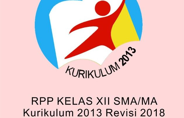 Download Rpp Kelas Xii Sma Ma Kurikulum 13 Revisi 2018 Doc