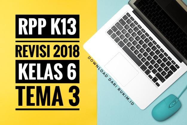 RPP K13 KELAS 6 TEMA 3