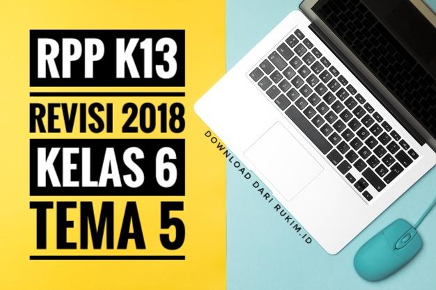 RPP K13 KELAS 6 TEMA 5