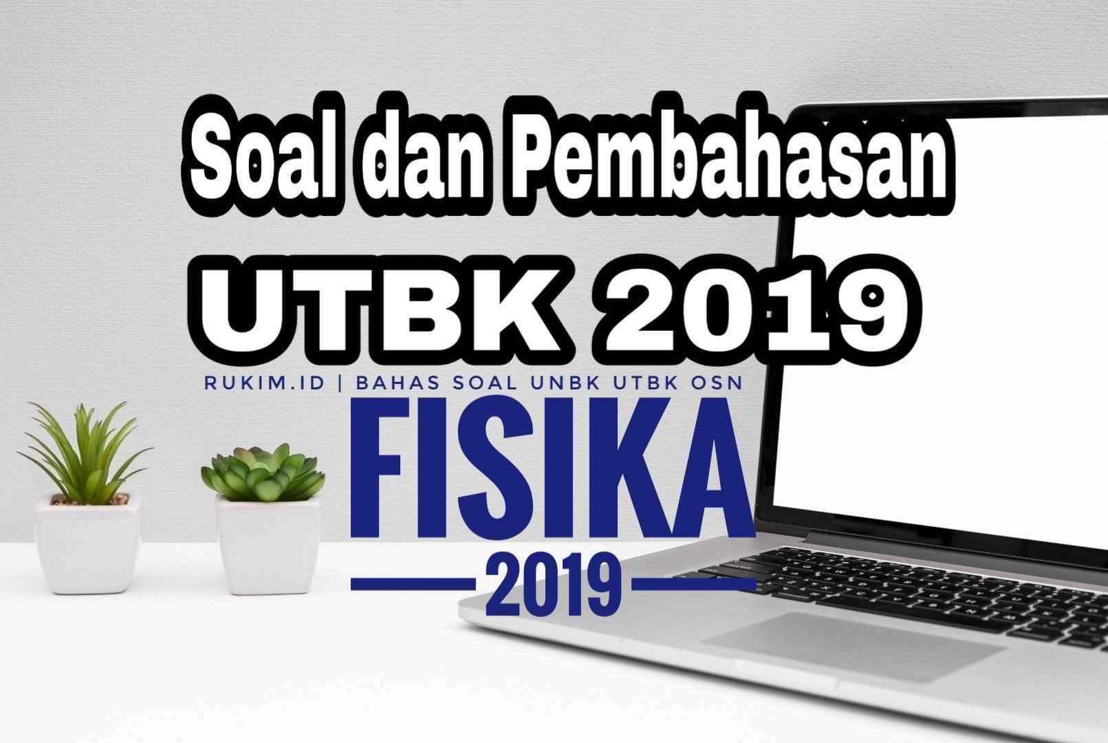Download Pembahasan Soal UTBK Fisika 2019