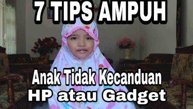 Photo of 7 Tips Cara Anak Tidak Kecanduan HP dan Gadget Lain