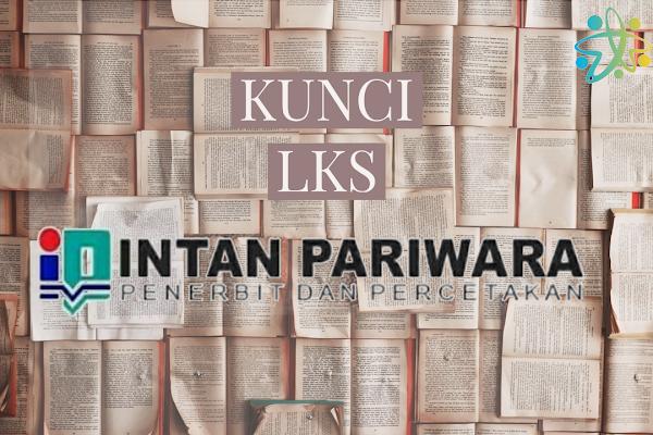 Kunci Jawaban Buku PR LKS Intan Pariwara