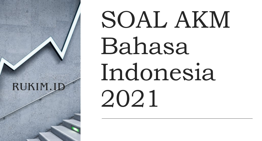 Download Soal Akm Bahasa Indonesia 2021 Pdf Doc