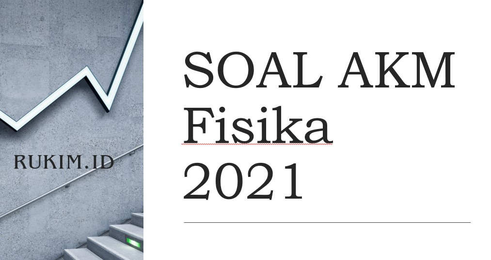 Download Soal Akm Fisika 2021 Pdf Doc
