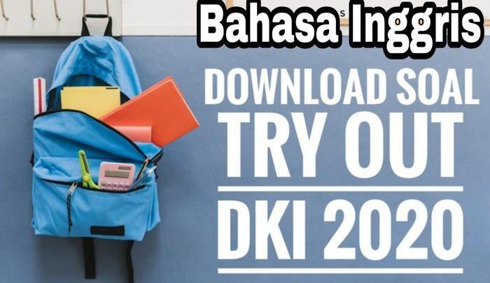 Download Soal TO DKI 2020 Bahasa Inggris