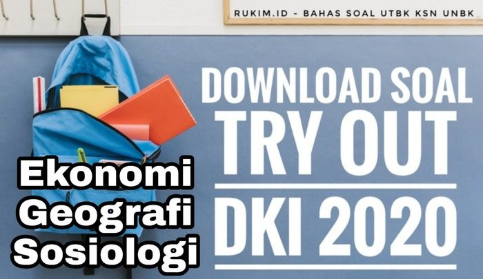 Download Soal TO DKI 2020 Ekonomi Sosiologi Geografi