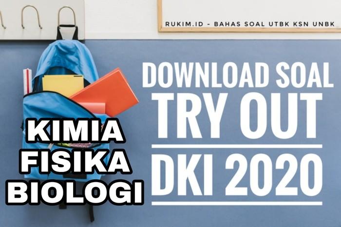 Download Soal TO DKI 2020 Kimia Fisika Biologi