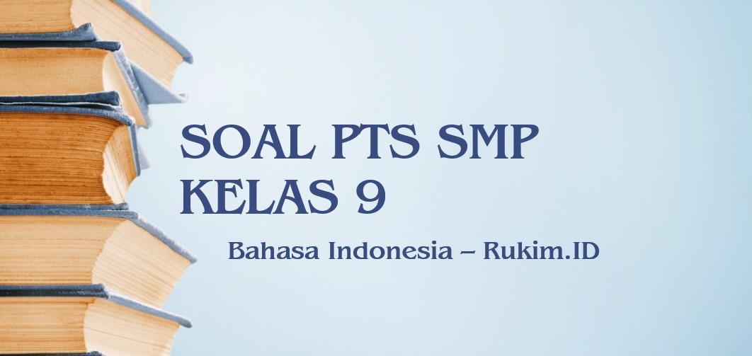 Download Soal PTS Bahasa Indonesia SMP Kelas 9 Semester 2 Genap