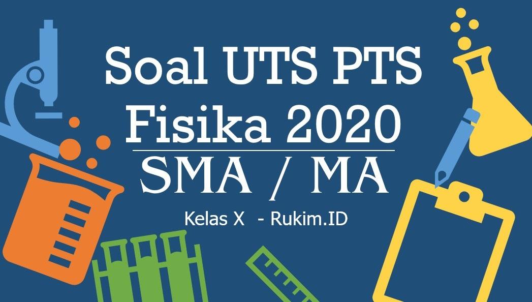 Download Soal Fisika Pts Uts Kelas X Semester Genap 2020 Pdf