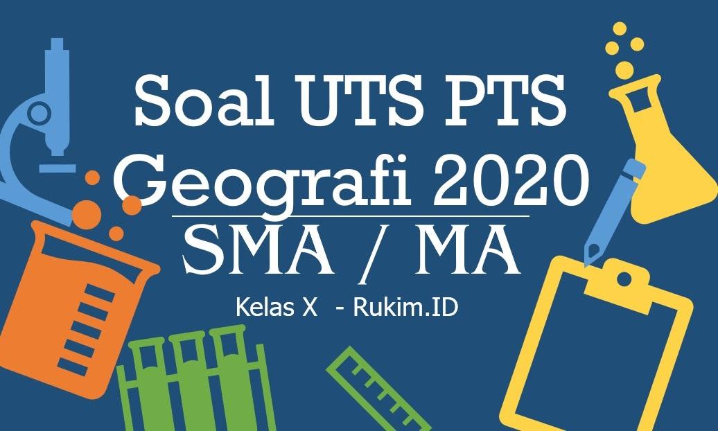Download Soal Geografi Pts Uts Kelas X Semester Genap 2020 Pdf