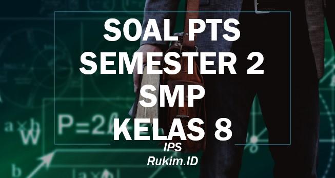 Download Soal PTS IPS SMP Kelas 8 Semester 2 Genap