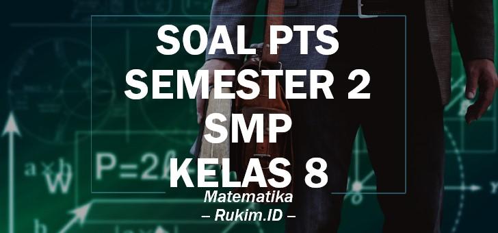 Download Soal Matematika Pts Semester 2 Kelas 8 Smp 2020 Pdf