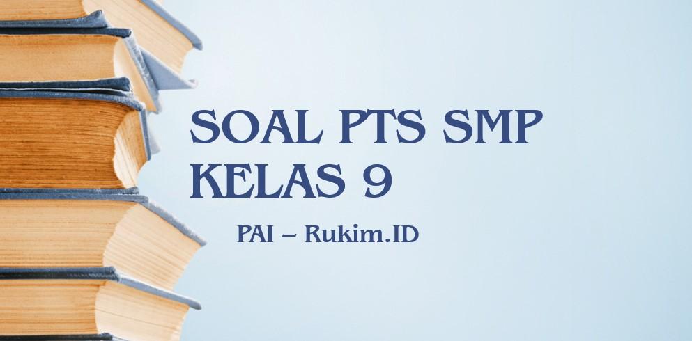 Download Soal PTS PAI SMP Kelas 9 Semester 2 Genap