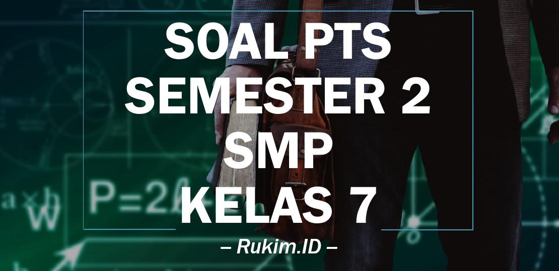 Download Soal PTS SMP Kelas 7 Semester 2 2020