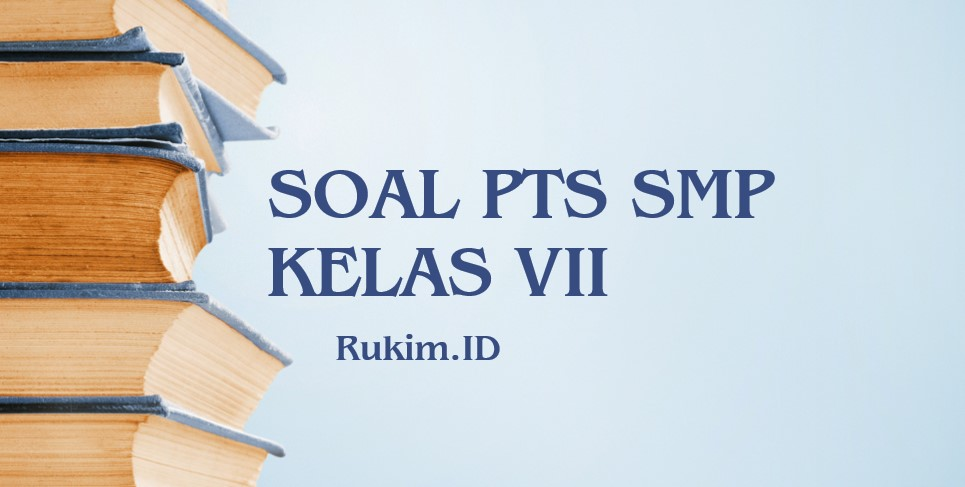 Download Soal PTS SMP Kelas VII Semester 2 2020