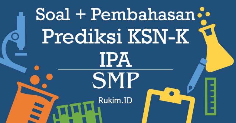Download Soal Pembahasan KSN-K SMP 2020 IPA
