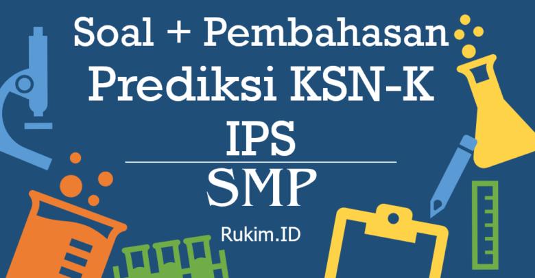Download Soal Pembahasan KSN-K SMP 2020 IPS