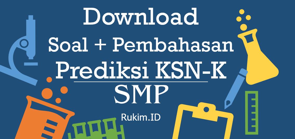 Download Soal Pembahasan KSN-K SMP 2020 Matematika IPA IPS