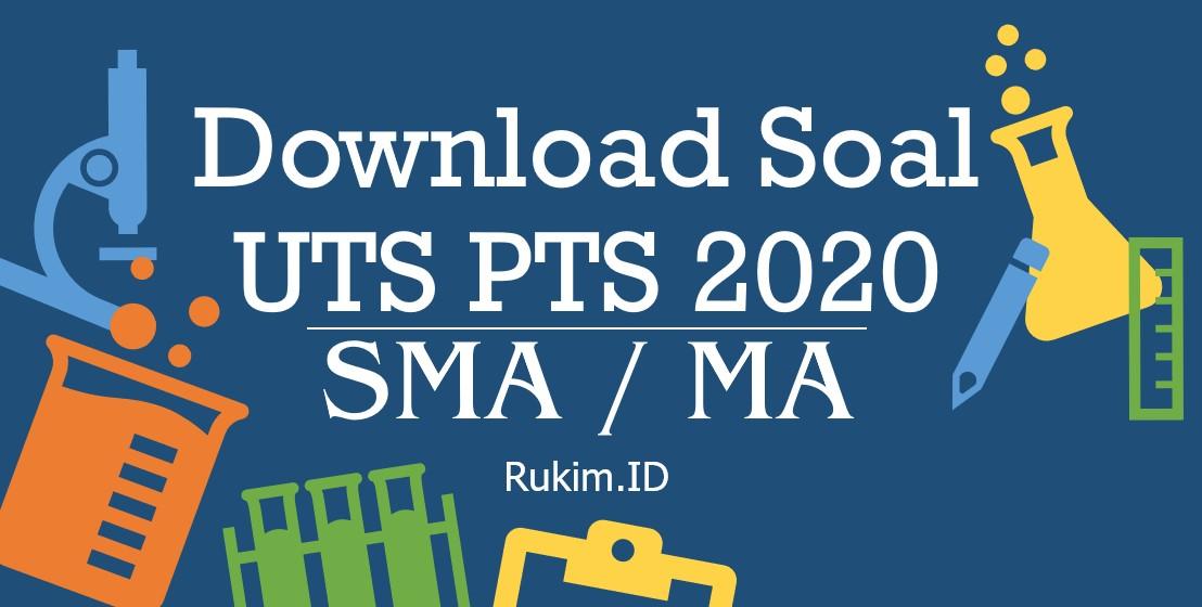 Download Soal UTS PTS SMA MA 2020