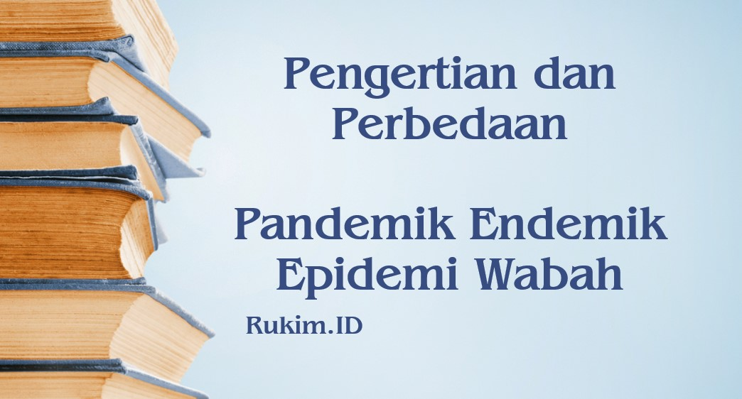 Pengertian Perbedaan Pandemik Endemik Epidemi Wabah