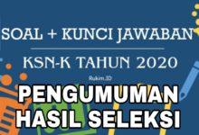 Pengumuman Hasil Seleksi KSN-K 2020 Kabupaten Kota