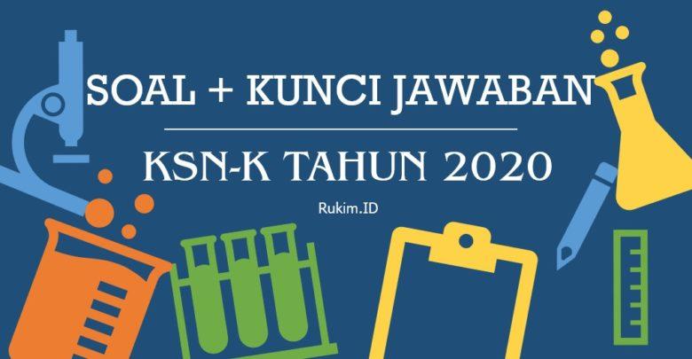 Soal KSN-K 2020 dan Kunci Jawaban