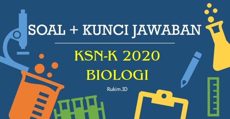 Soal KSN-K Biologi SMA 2020 dan Kunci Jawaban PDF