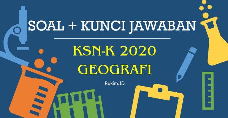 Soal KSN-K Geografi SMA 2020 dan Kunci Jawaban PDF