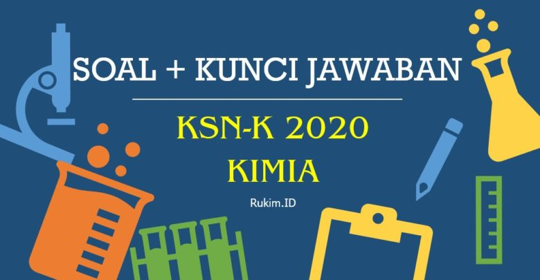 Soal KSN-K Kimia SMA 2020 dan Kunci Jawaban PDF