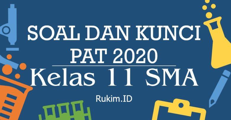 Soal dan Kunci Jawaban PAT 2020 Kelas XI SMA K13