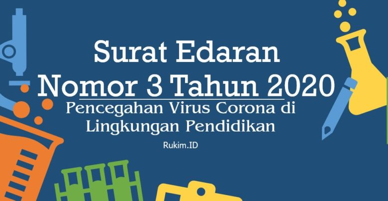 Surat Edaran Nomor 3 Tahun 2020 Tentang Pencegahan Virus Corona di Lingkungan Pendidikan