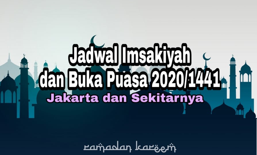 Jadwal Imsakiyah dan Buka Puasa Kota Jakarta Tahun 2020 1441 H