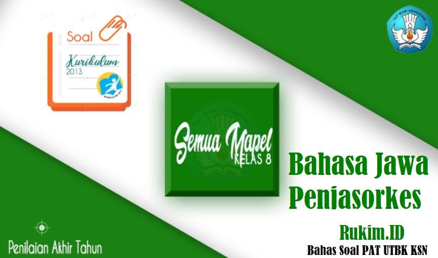 Soal PAT Bahasa Jawa Penjasorkes SMP Kelas 8 K13 PDF
