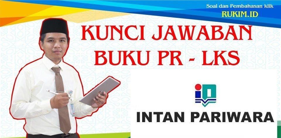 Download Kunci Jawaban Pr Lks Intan Pariwara Kelas 11 Tahun 2021