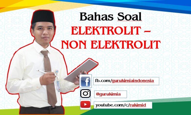 Pembahasan Soal Larutan Elektrolit Non Elektrolit