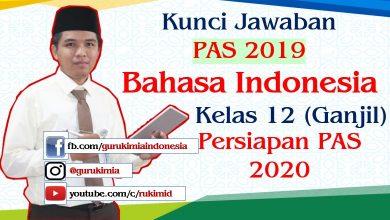 Soal Kunci Jawaban PAS 2019 Bahasa Indonesia kelas 12