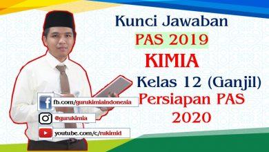 Soal Kunci Jawaban PAS 2019 Kimia kelas 12 Persiapan PAS 2020