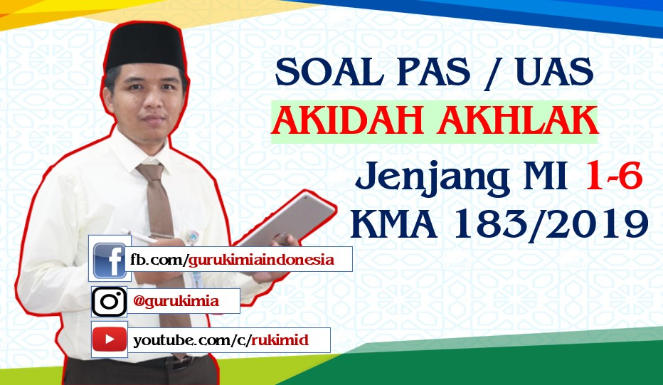 Soal Pembahasan UAS PAS Akidah Akhlak MI KMA 183 2019