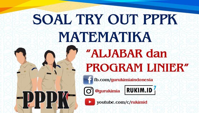 Soal try Out PPPK Matematika SMP SMA SMK 2021 aljabar program linier